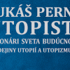 Turčianska knižnica v Martine pripravila prezentáciu knihy Lukáša Perného Utopisti