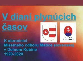 Miestny odbor Matice slovenskej v Dolnom Kubíne oslávil svoju storočnicu