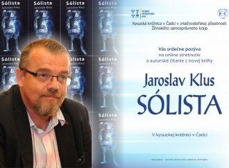 Kysucká knižnica v Čadci pozýva na online podujatie – autorské čítanie: Jaroslav Klus – Sólista