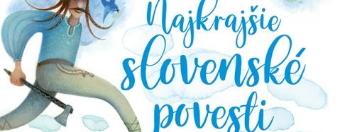 Matica slovenská vydala reprezentatívnu knihu Najkrajšie slovenské povesti
