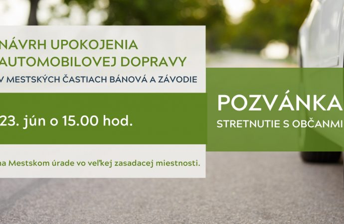 Stretnutie s občanmi k návrhu upokojenia automobilovej dopravy v mestských častiach Bánová a Závodie