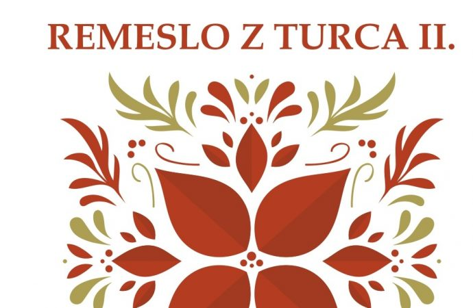 Turčianske kultúrne stredisko v Martine pripravilo podujatie Remeslo z Turca II
